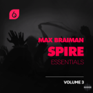 Samples Max Braiman Spire Essentials vol.3 - пресеты Spire + Flp проекты