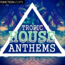 Tropic House Anthems - 5 легендарных Tropical House комплектов