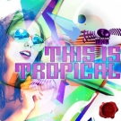 Must Have Audio: This Is Tropical - 14 tropical house комплектов