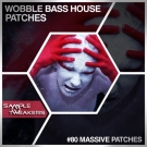 Wobble Bass House Patches - пресеты Wobble bass для Massive