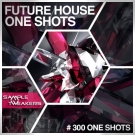 Future House One Shots - 300 Future House one-shot сэмплов