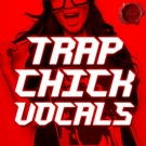 Trap Chick Vocals - 5 горячих trap комплектов