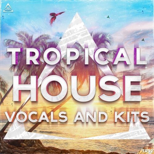 Tropical House Vocals And Kits - Tropical House сэмплы, MIDI, лупы, пресеты и oneshot'ы